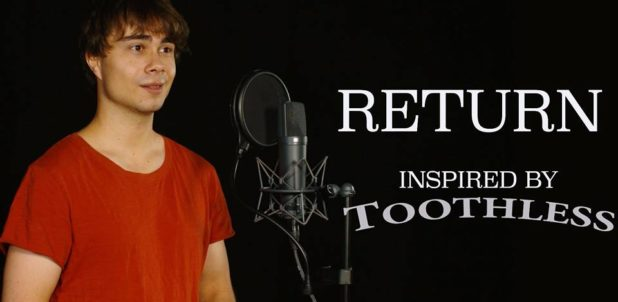 """New Video: """"Return"""" – (Inspired by Toothless)"""