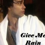 "New Song: ""Give Me Rain"""
